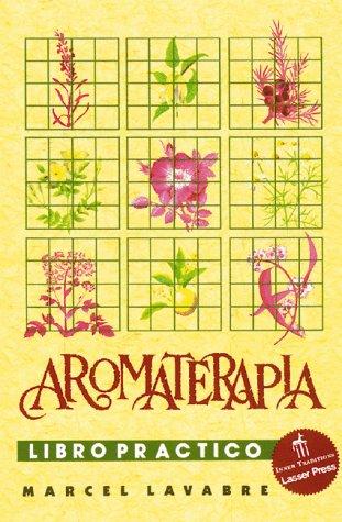 Aromaterapia Libro Practico = Aromatherapy Workbook 9780892814640