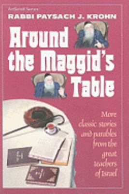 Around the Maggid's Table: More Classic Stories and Parables from the Great Teachers of Israel 9780899065625