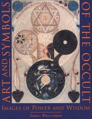 Art and Symbols of the Occult: Images of Power and Wisdom 9780892814152