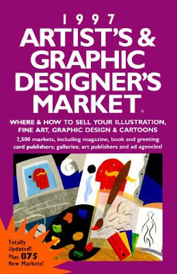 Artist's and Graphic Designer's Market, 1997: Where and How to Sell Your Illustration, Fine... 9780898797442