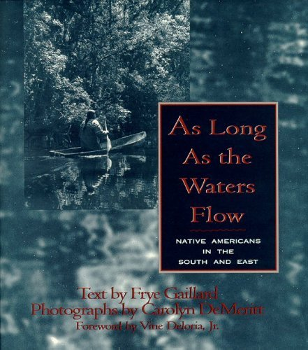 As Long as the Waters Flow: Native Americans in the South and East 9780895872197