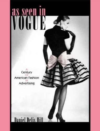 As Seen in Vogue: A Century of American Fashion in Advertising 9780896726161