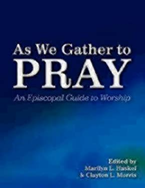 As We Gather to Pray: An Episcopal Guide to Worship 9780898692228