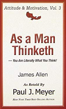 As a Man Thinketh: You Are Literally What You Think 9780898113051