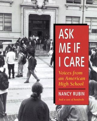 Ask Me If I Care: Voices from an American High School