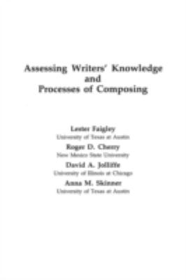 Assessing Writers' Knowledge and Processes of Composing 9780893913205