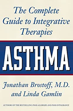 Asthma: The Complete Guide to Integrative Therapies 9780892819324
