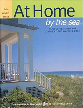 At Home by the Sea: Houses Designed for Living at the Water's Edge 9780892727544