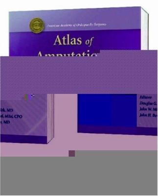 Atlas of Amputations and Limb Deficiencies: Surgical, Prosthetic and Rehabilitation Principles 9780892033133