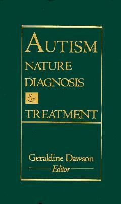 Autism: Nature, Diagnosis, and Treatment 9780898627244