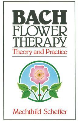 Bach Flower Therapy: Theory and Practice 9780892812394