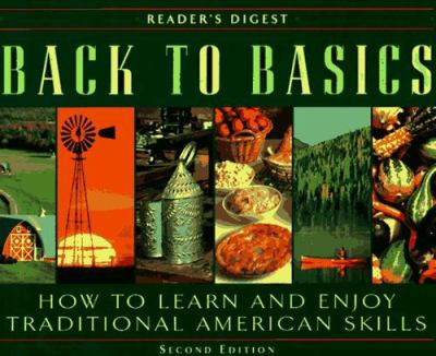 Back to Basics: How to Learn and Enjoy Traditional American Skills 9780895779397
