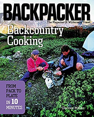 Backcountry Cooking: From Pack to Plate in Ten Minutes 9780898865516