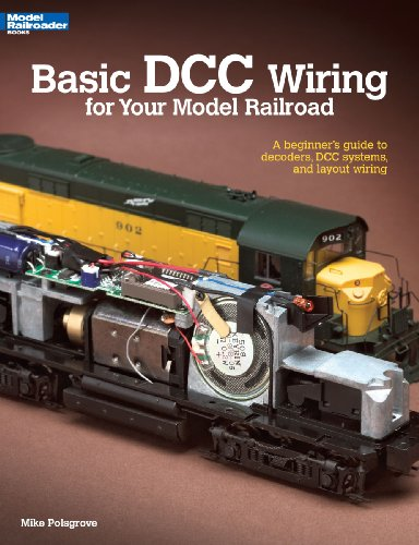 Basic DCC Wiring for Your Model Railroad: A Beginner's Guide to Decoders, DCC Systems, and Layout Wiring 9780890247938