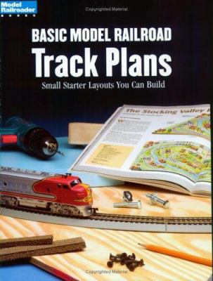 Basic Model Railroad Track Plans: Small Starter Layouts You Can Build 9780890246139