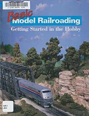 Basic Model Railroading: Getting Started in the Hobby 9780890243343