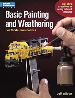 Basic Painting & Weathering for Model Railroaders 9780890246245