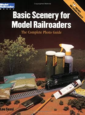 Basic Scenery for Model Railroaders: The Complete Photo Guide 9780890244227