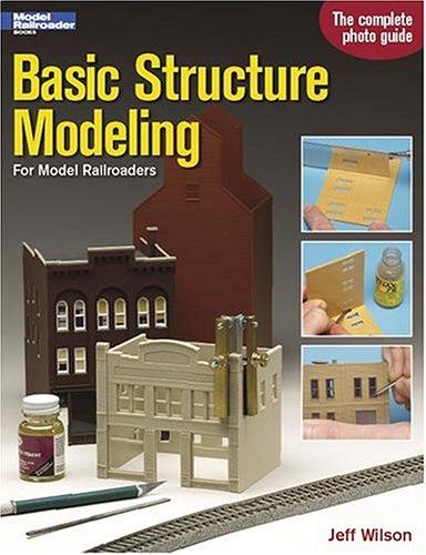 Basic Structure Modeling for Model Railroaders 9780890244463