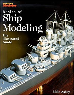Basics of Ship Modeling: The Illustrated Guide 9780890243725