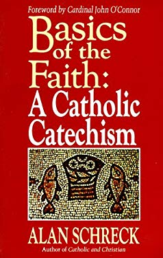 Basics of the Faith: A Catholic Catechism 9780892833078