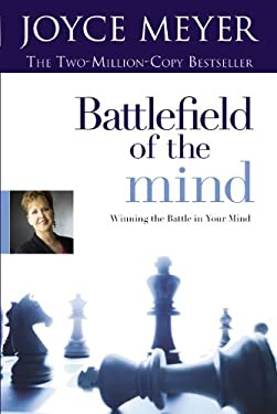 Battlefield of the Mind: Winning the Battle in Your Mind 9780892968268