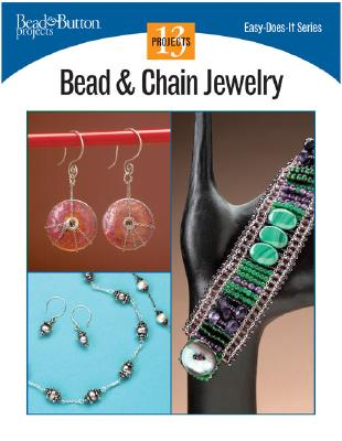 Bead & Chain Jewelry: 13 Projects 9780890244500