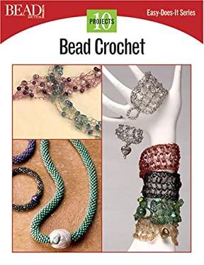 Bead Crochet: 10 Projects 9780890244487