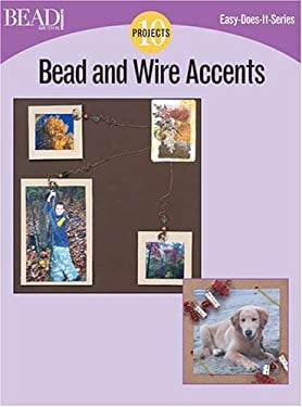 Bead and Wire Accents: 13 Projects 9780890244821