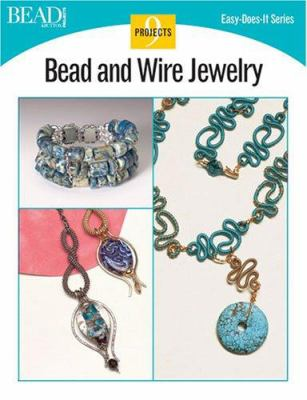 Bead and Wire Jewelry: 9 Projects 9780890244548