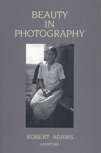 Beauty in Photography: Essays in Defense of Traditional Values 9780893813680
