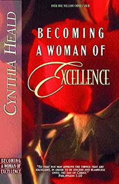 Becoming a Woman of Excellence 9780891090663