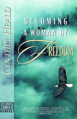 Becoming a Woman of Freedom 9780891096757