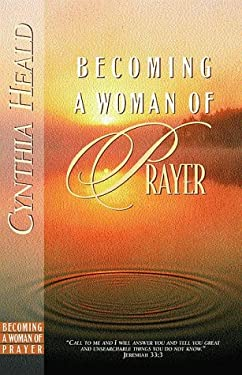 Becoming a Woman of Prayer 9780891099543