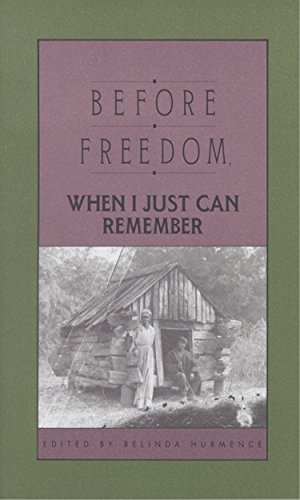 Before Freedom, When I Just Can Remember: Twenty-Seven Oral Histories of Former South Carolina Slaves 9780895870698