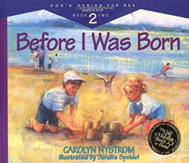 Before I Was Born: Designed for Parents to Read to Their Child at Ages 5 Through 8