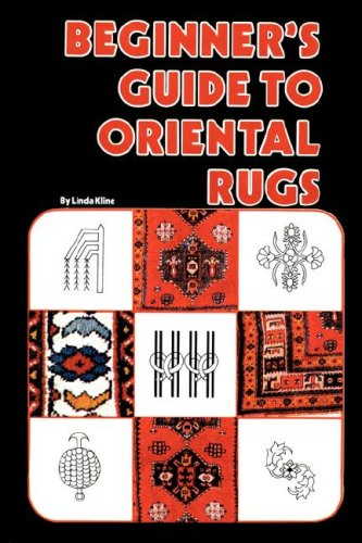 Beginner's Guide to Oriental Rugs 9780894960123