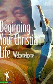 Beginning Your Christian Life 4002642