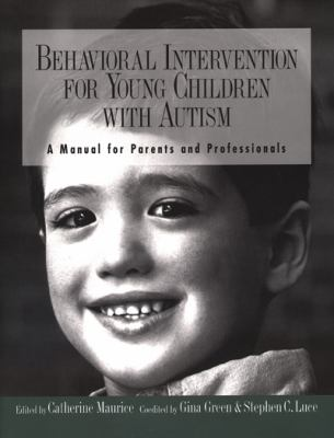 Behavioral Intervention for Young Children with Autism: A Manual for Parents and Professionals 9780890796832