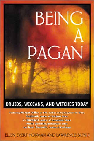 Being a Pagan: Druids, Wiccans, and Witches Today 9780892819041
