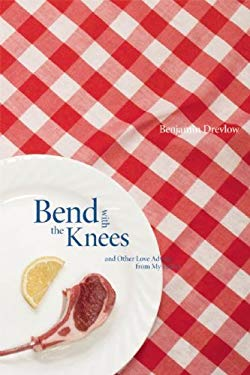 Bend with the Knees and Other Love Advice from My Father 9780898232394