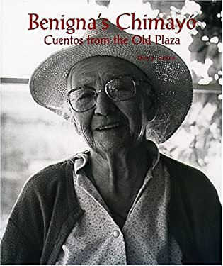 Benigna's Chimayo: Cuentos From The Old Plaza
