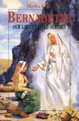 Bernadette: Our Lady's Little Servant 9780898707601