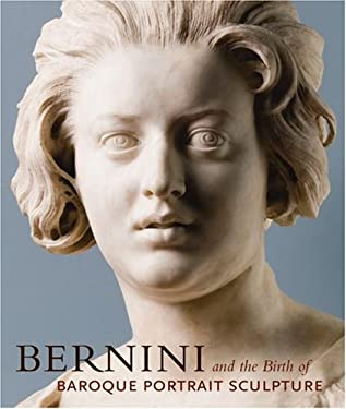 Bernini and the Birth of Baroque Portrait Sculpture 9780892369324