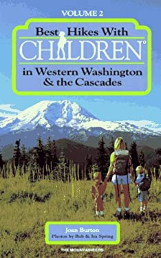 Best Hikes with Children in Western Washington and the Cascades