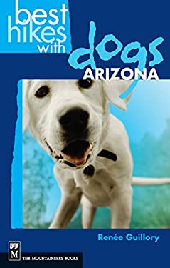 Best Hikes with Dogs Arizona 9780898869699