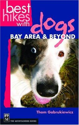 Best Hikes with Dogs Bay Area and Beyond 9780898867572