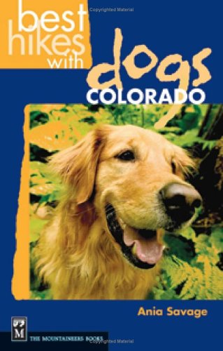 Best Hikes with Dogs Colorado 9780898869682