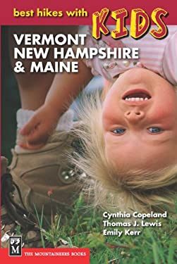 Best Hikes with Kids: Vermont, New Hampshire & Maine 9780898866445