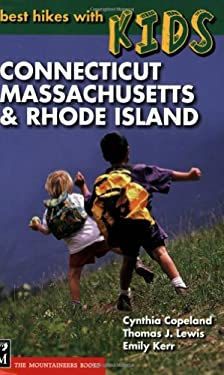 Best Hikes with Kids: Connecticut, Massachusetts & Rhode Island 9780898868722